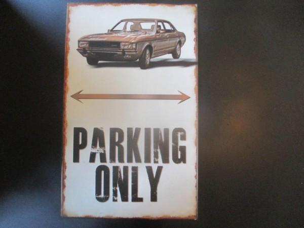 """Ford Granada MK1 Parkschild Parkplatzschild Schild """"PARKING ONLY"""" 40x25cm"""